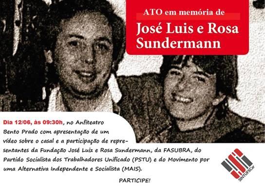 ATO EM MEMÓRIA DE ZÉ LUIS E ROSA SUNDERMANN DIA 12/06/2017 – 9h30 – ANFITEATRO BENTO PRADO JR.