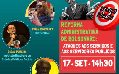 17/09 – 14h30 Live sobre a Reforma Administrativa de Bolsonaro: Ataques aos serviços e servidores públicos. Transmissão ao vivo pelo Facebook e página no Youtube do SINTUFSCar.