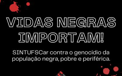 Vidas negras importam! Nota do SINTUFSCar contra a chacina de Jacarezinho